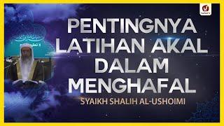 Pentingnya Latihan Akal dalam Menghafal - Syaikh Shalih al-Ushoimi #NasehatUlama