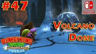 Donkey Kong Country Tropical Freeze Episode 47 Volcano Dome