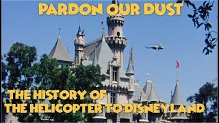 The History Of The Helicopter To Disneyland