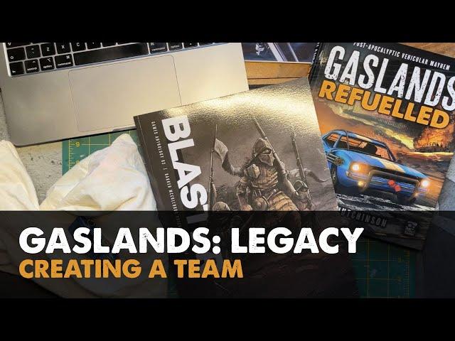 Gaslands: Legacy – Team Creation