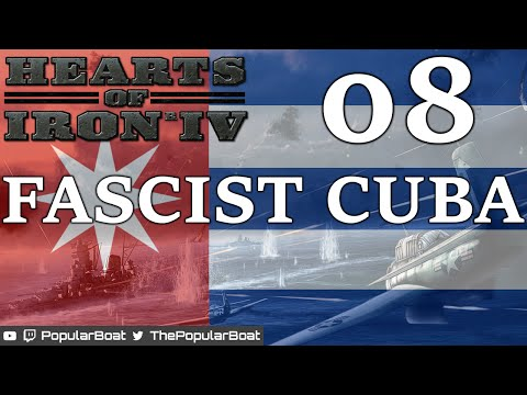 Hearts of Iron IV [Fascist Cuba | 1.1 beta] Part 08 - By land and sea