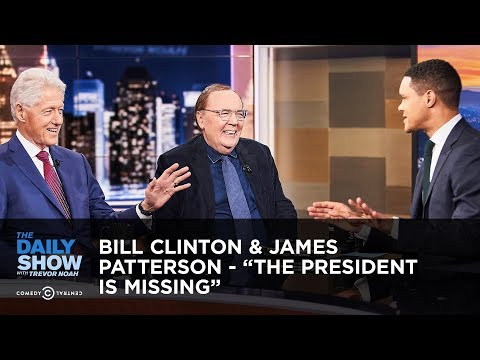 """Bill Clinton & James Patterson - """"The President Is Missing""""   The Daily Show"""