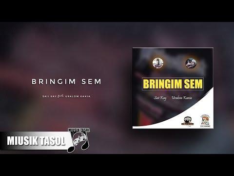 Saii Kay - Bringim Sem (feat. Uralom Kania)