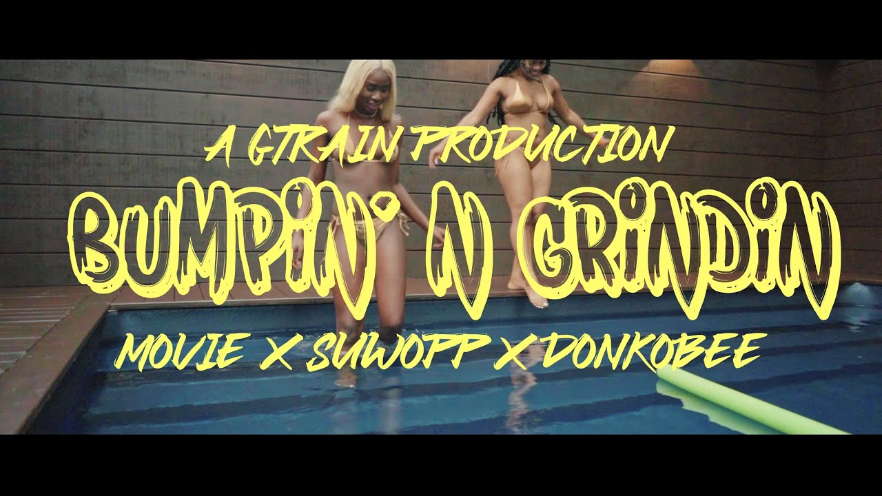Download Moviee - Bumping & Grinding ( Official Video ) Ft. Suwopp, Donkobee