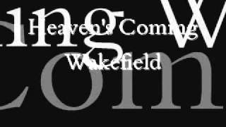 Watch Wakefield Heavens Coming video