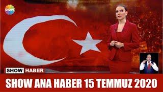 Show Ana Haber 15 Temmuz 2020