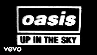 Watch Oasis Up In The Sky video