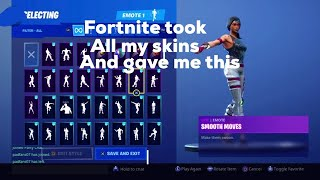 Fortnite took all my skins and gave me this?