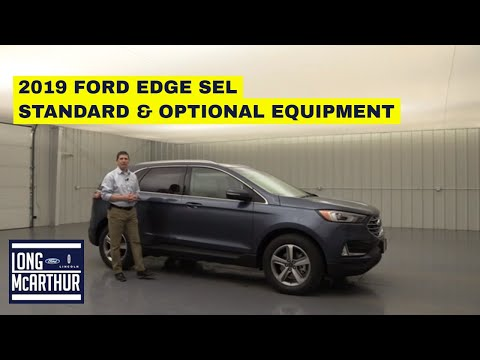 2019 FORD EDGE SEL COMPLETE GUIDE STANDARD AND OPTIONAL EQUIPMENT