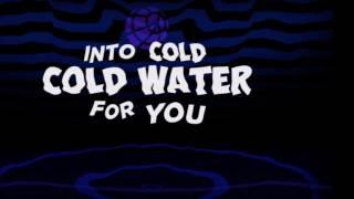 Cold Water  (Neptunica & Matt Defreitas Remix) lyrics