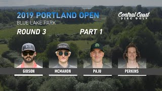 2019 Portland Open - Final Round Part 1 - Gibson, McMahon, Paju, Perkins