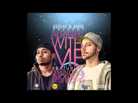 Keelay & Zaire Feat Dminor & Phonte - Alright With Me - Unreleased R&B