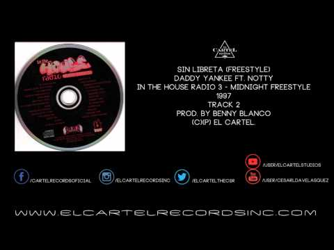 Daddy Yankee Ft. Notty - Sin Libreta (Freestyle) @ In The House Radio 3