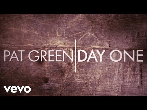Pat Green - Day One (Lyric Video)