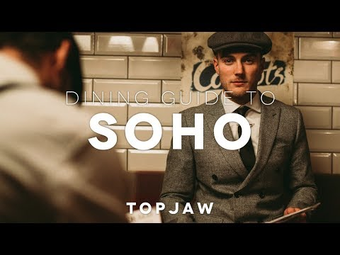 TOPJAW's DINING GUIDE TO SOHO