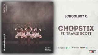 ScHoolboy Q- CHopstix ft.Travis Scott (lyrics)