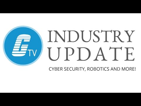 Cyber Security, Robotics and MORE! - GalcoTV Industry Update