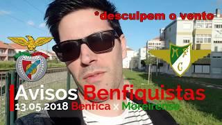 Benfica x Moreirense! Avisos Benfiquistas! Emirates, DV, programa BTV, final temporada