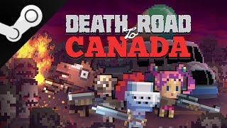 Steamed! | Death Road to Canada