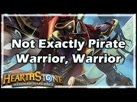 [Hearthstone] The Not Exactly Pirate Warrior, Warrior