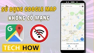 Cách sử dụng Google Map không cần mạng Wifi-3G | MÊ THỦ THUẬT screenshot 5