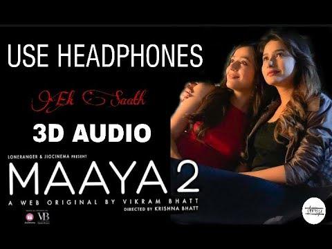 Ek Saath(MAAYA 2)-3D AUDIO || Shilpa Surroch || Vikram Bhatt || UNKNOWN ( Virtual 3D Audio)
