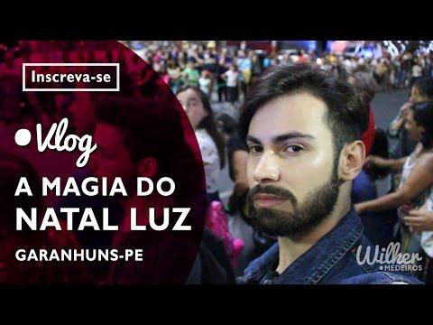Wilker Medeiros - VLOG - A MÁGICA DO NATAL LUZ