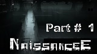 NaissancE - Gameplay Walkthrough - Part 1 HD