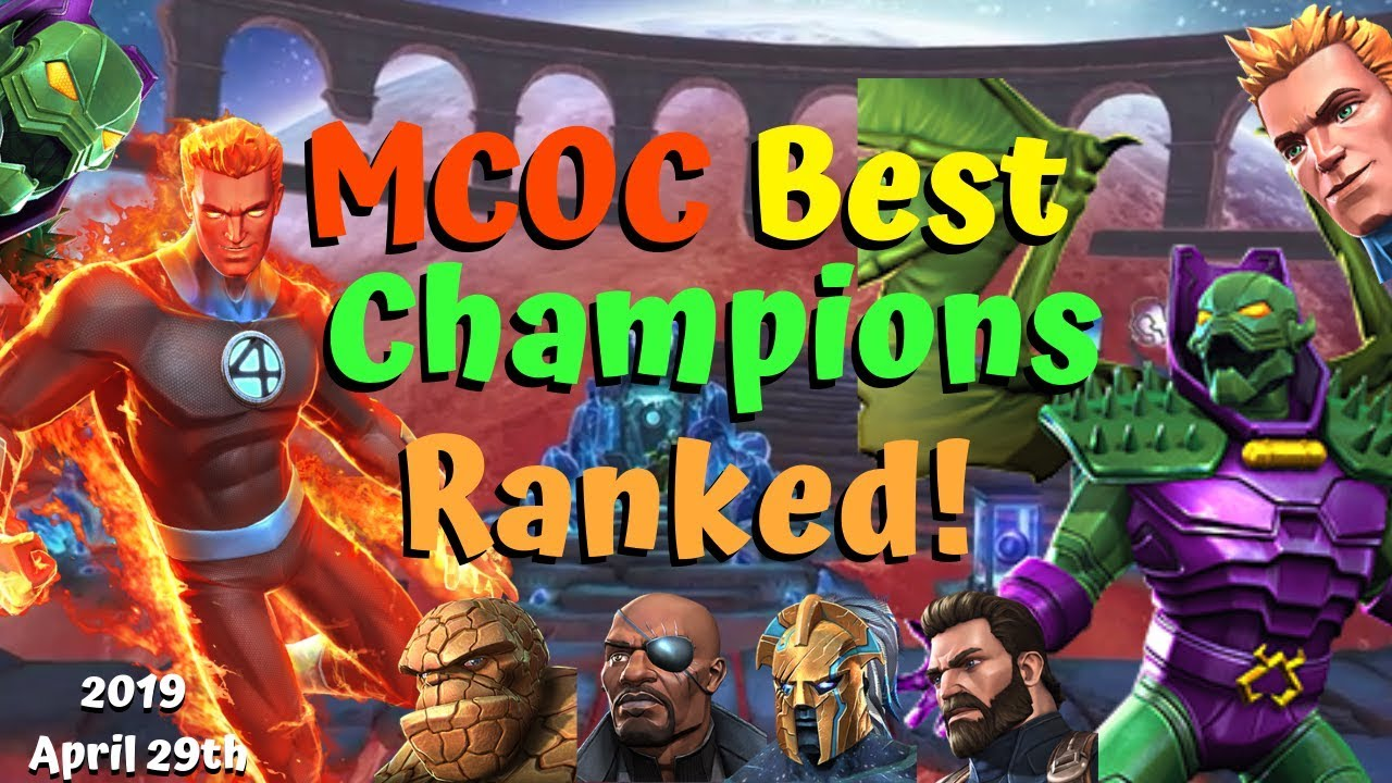 Mcoc Best Science Champs 2019 MCOC Best Champions Ranked! Offensive Tier List! Human Torch