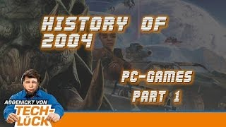 History of  PC Games 2004 Part 1