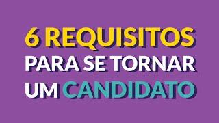 O que é preciso para ser um candidato?