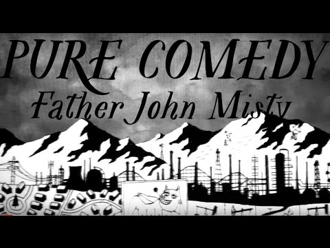 Father John Misty  Pure Comedy  Music