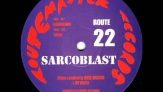 Routemaster Records Route 22 Sarcoblast, Toxic