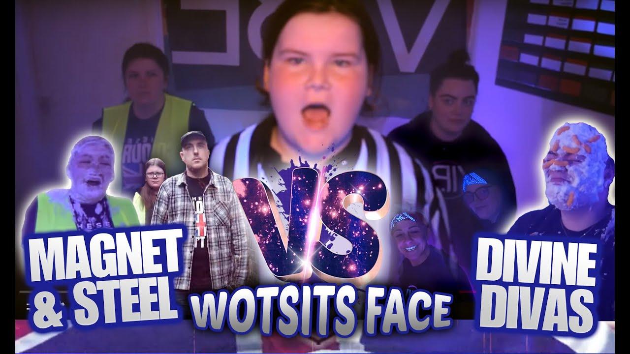 Wotsit Face: Magnet & Steel vs Sharon & Elle