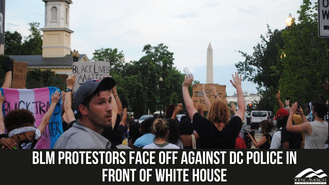 Black Lives Matter Protestors Face Off Against Police in Front of White House