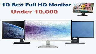 Top 10 Best Full HD Monitors Under Rs.10000 In India 2017