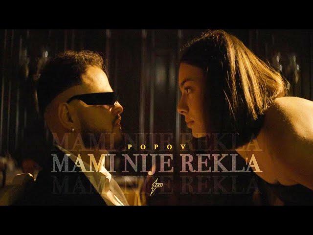 Popov - MAMI NIJE REKLA... (Official VIdeo) Prod. by Popov