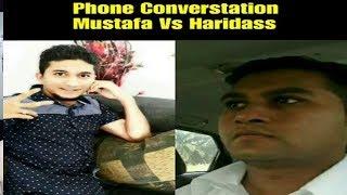 Phone Conversation Mustafa Khan Vs Haridass