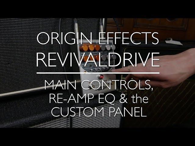 Origin Effects RevivalDRIVE - A Rough Guide - Part 2: Main controls