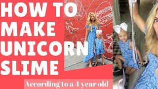 How To Make Unicorn Slime - according to a 4 year old - Everleigh Rose Soutas