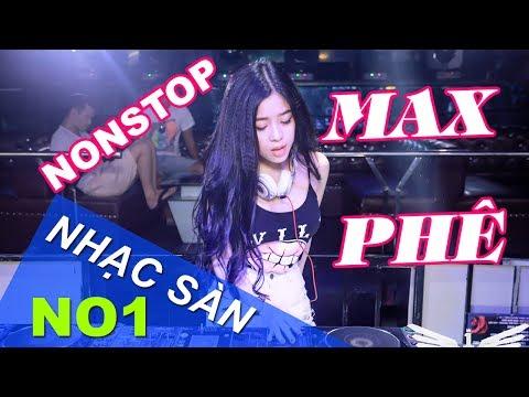 Nonstop 2017 gái xinh - Nhạc Sàn Đám Cưới 2018- Nhac Bay DJ oxy Cực mạnh 2018 Max Phê Cho Đội Bắt Dê