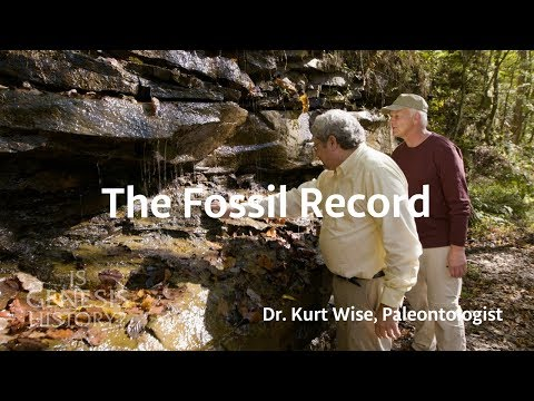 The Fossil Record - Dr. Kurt Wise