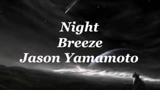 Jason Yamamoto - Night Breeze (Album version)