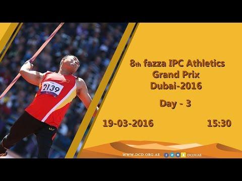 8th Fazza IPC Athletics Grand Prix Dubai-2016 | Day - 3
