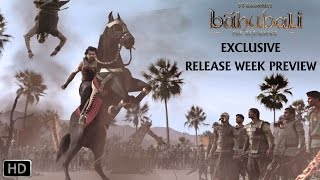 Exclusive Release Week Preview | Baahubali - The Beginning | Prabhas, Rana Daggubati