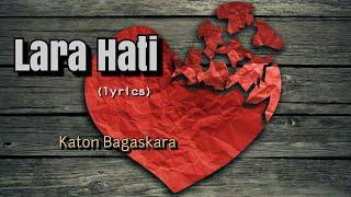 Lara Hati - Katon (lyrics)