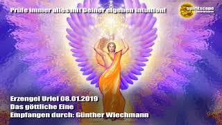 Erzengel Uriel - Das göttliche Eine - 08.01.2019 - Günther Wiechmann