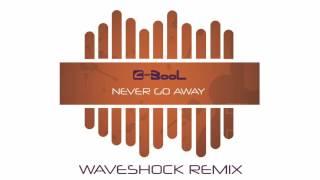 C-BooL - Never Go Away (Waveshock Remix)