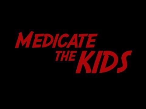 Medicate the Kids Lyrics
