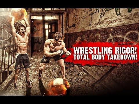 Wrestling Rigor! Total Body Takedown!